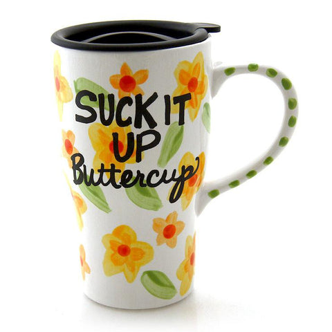 Suck it Up Buttercup Travel Mug with Handle