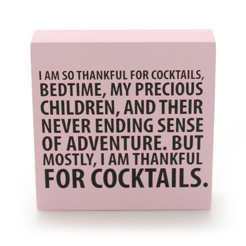 Thankful For Cocktails Plaque
