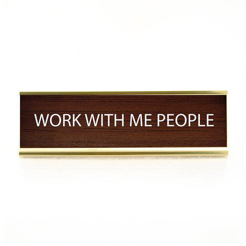 Work With Me Desk Plaque