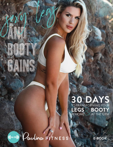 PAULINA FITNESS SEXY LEGS AND BOOTY GAINS EBOOK