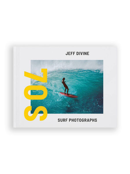 Jeff Divine: 70s Surf Photographs by Tom Adler & Evan Backes