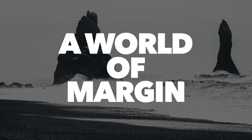 A World of Margin