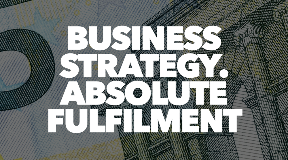 Business Strategy – Absolute Fulfilment