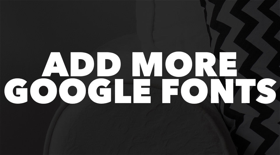 Add more Google fonts to your Underground theme