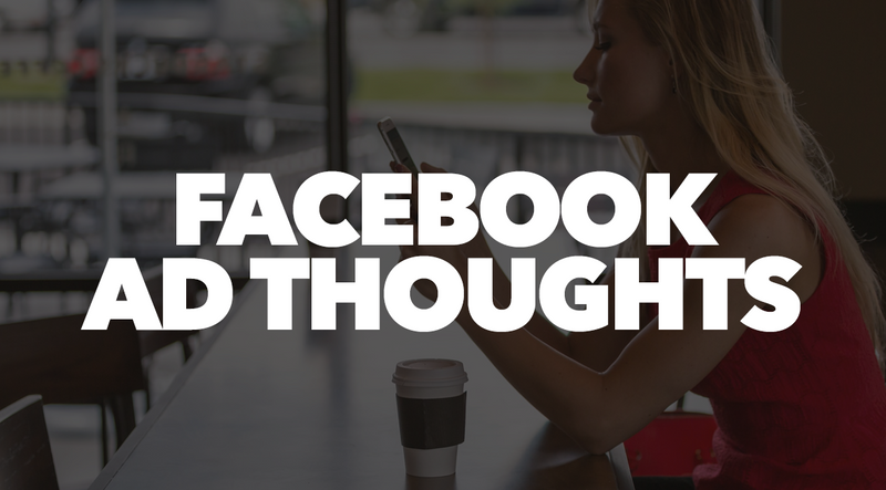Facebook Ads Thoughts