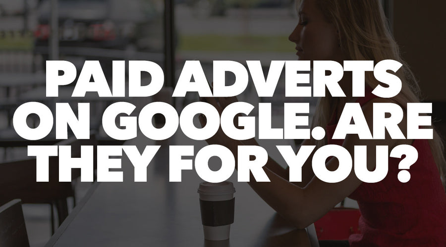 Paid Adverts On Google. Are They For You?