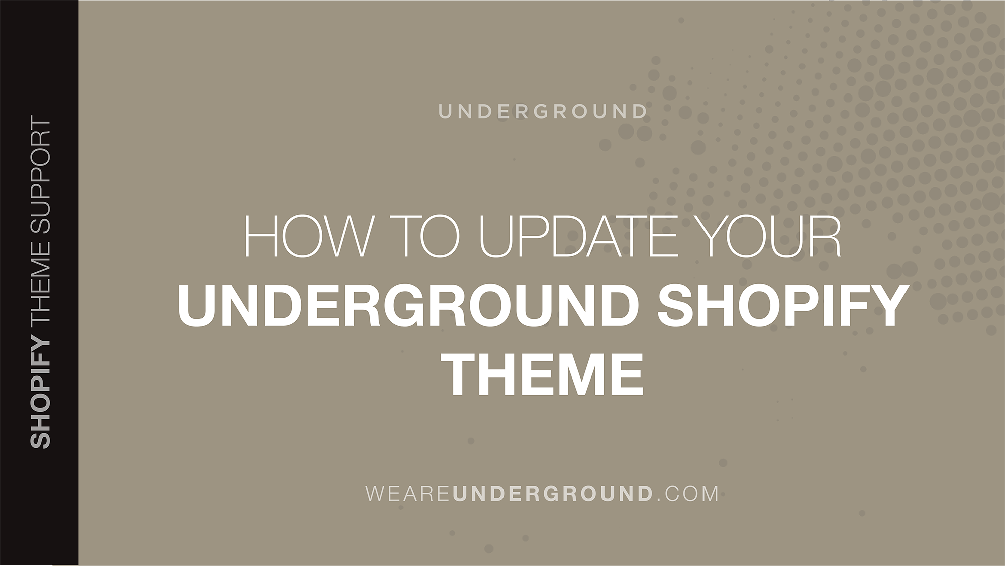 How to update your Underground Shopify theme - We are Underground