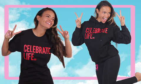 Celebrate life it's not just a shirt it's a lifestyle