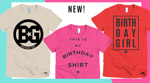 New Birthday Shirts for her bday and everyday - what a great gift for womrn