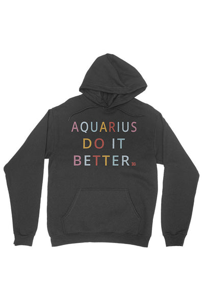 Aquarius Do It Better - Pullover Hoodie
