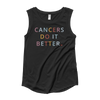 Cancers Do it Better Muscle Tank