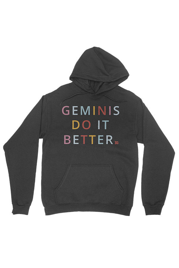 Geminis Do It Better - Pull Over Hoodie
