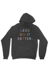 Leos Do It Better Hoodie