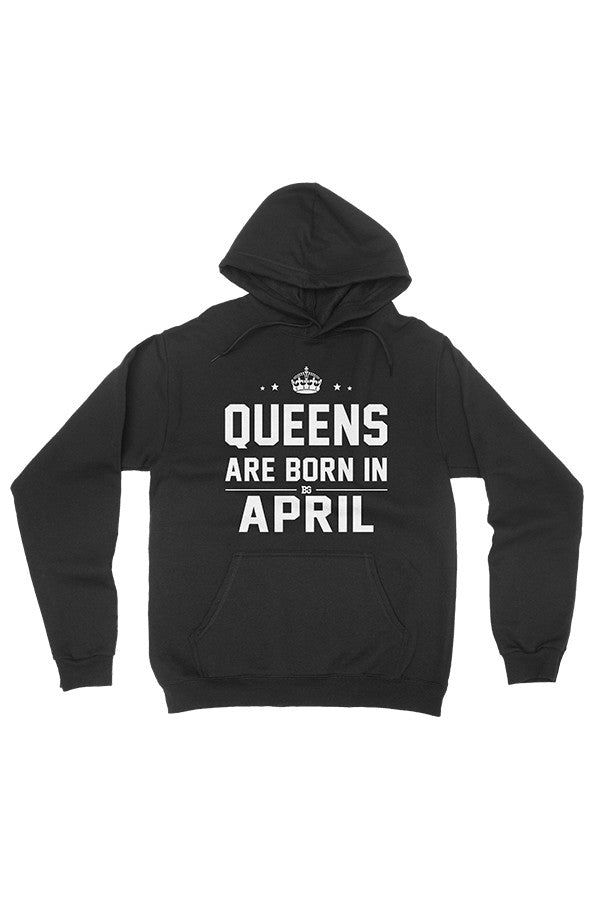 Print Aura - Queens Are Born In April Pullover Hoodie