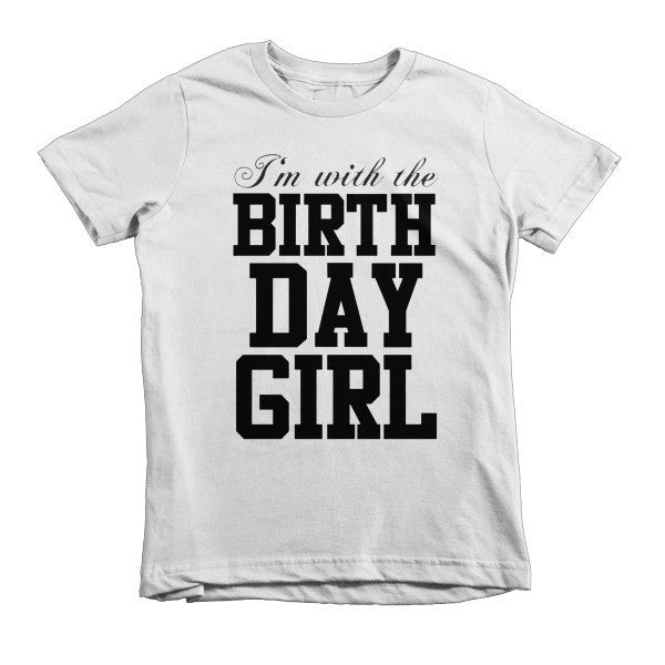 Printful - I'm With The Birthday Girl Kid's Shirt