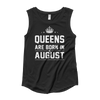 Queens are Born in August Muscle Tank