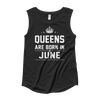 Queens are Born in June Muscle Tank