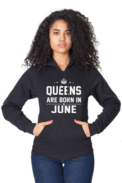 Queens Are Born in June Pullover Hoodie