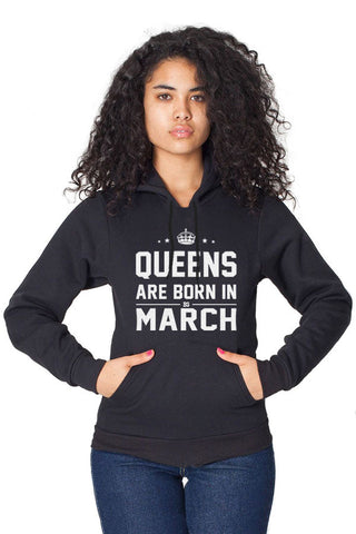 Queens Are Born in March Pullover Hoodie