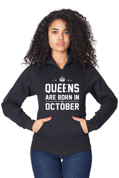Queens Are Born in October Pullover Hoodie