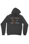 Sagittarius Do It Better Hoodie