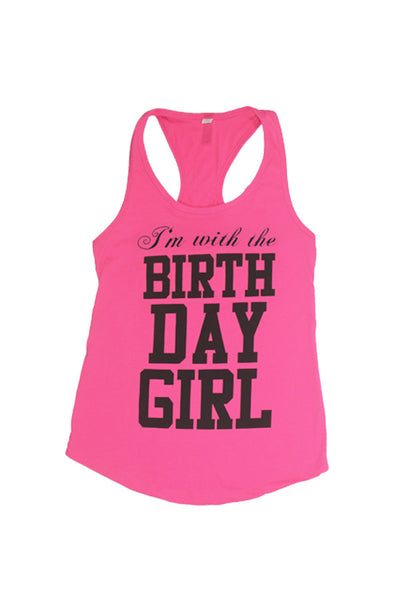 Tank Tops - I'm With The Birthday Girl Tank