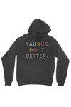 Taurus Do It Better Hoodie