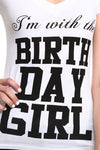 V-Neck - I'm With The Birthday Girl Tshirt