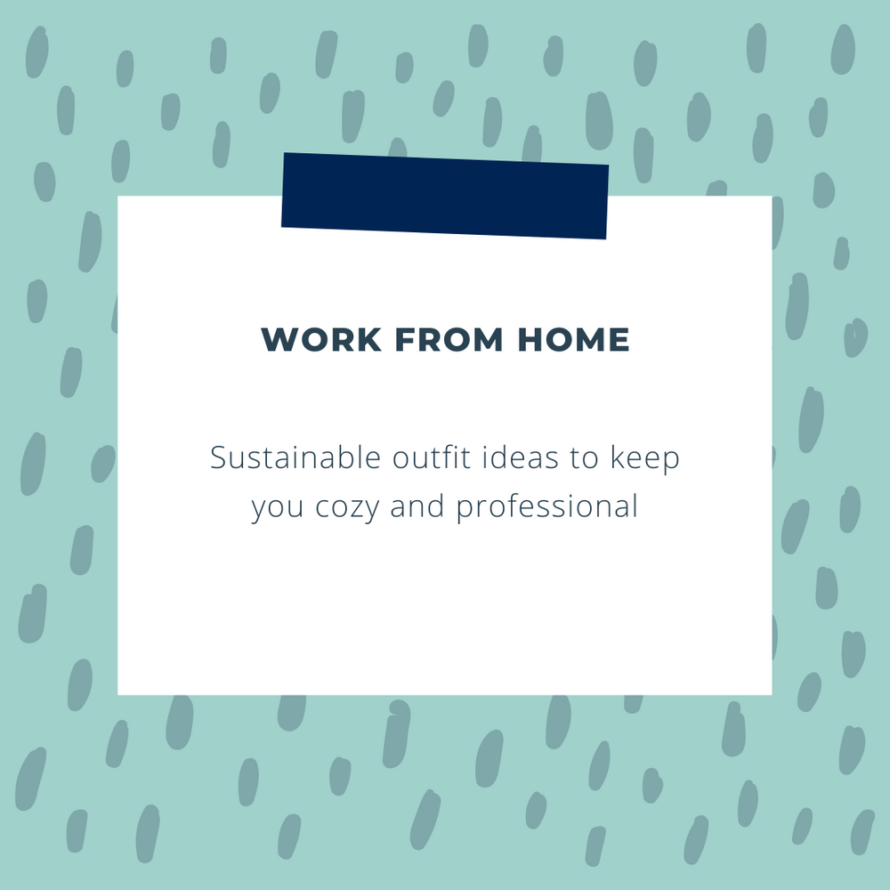 Sustainable Work From Home Fashion Ideas