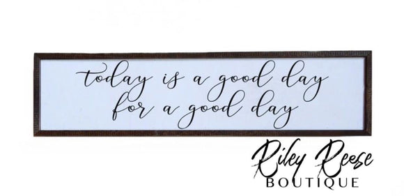 Today is a Good Day 24x6 Wooden sign