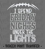 "Friday Nights Under The Lights | Ready to Press Screen Print Transfer 9"" X 11"" - Swell Transfers"