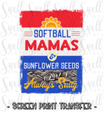 "Softball Mamas & Sunflower Seeds Always Salty | Ready to Press Screen Print Transfer 9"" X 11"" - Swell Vinyl"