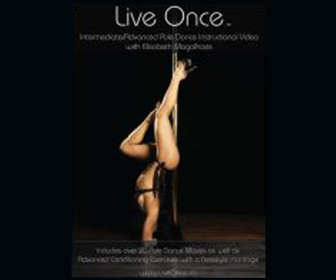 Live Once Pole Dance DVD - Intermediate/Advanced