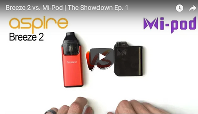 Aspire Breeze 2 vs. Mi-Pod | Which is better?