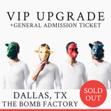 03/01/2019 | Dallas, TX at Bomb Factory | VIP sales have ended for this date.