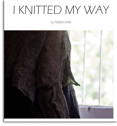 I Knitted My Way by Teresa Dair discounted to $35.00 for 5 weeks.
