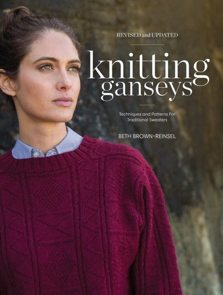 Knitting Ganseys, Revised and Updated: Techniques and Patterns for Traditional Sweaters by Beth Brown Reinsel