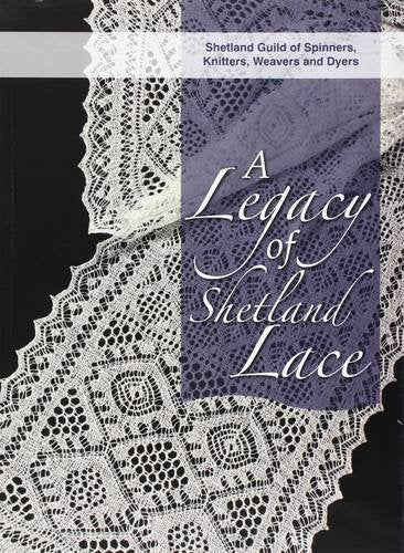 A Legacy of Shetland Lace | Shetland Guild of Spinners, Knitters, Weavers and Dyers