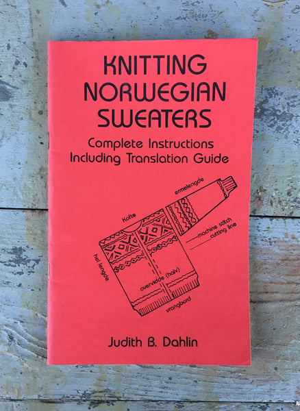 Knitting Norwegian Sweaters by Judith B. Dahlin