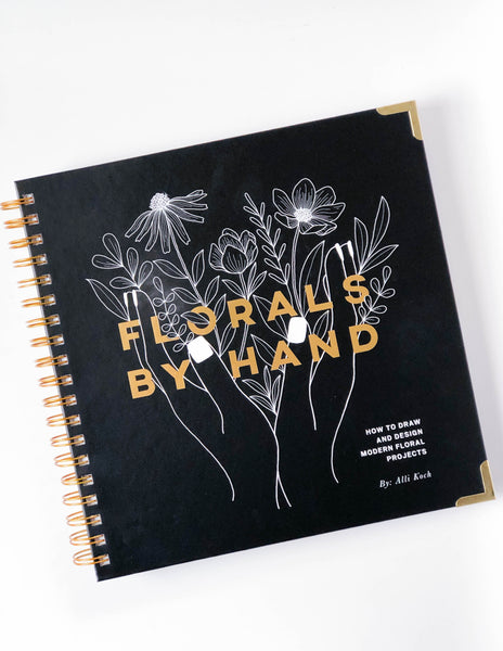 Florals By Hand | How to Draw and Design Modern Floral Projects