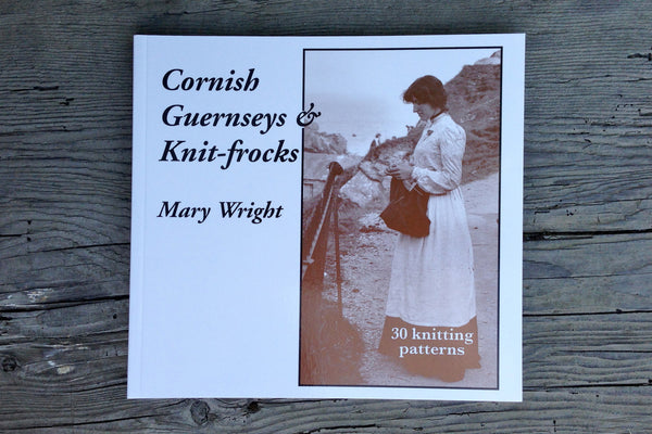 Cornish Guernseys & Knit-frocks by Mary Wright