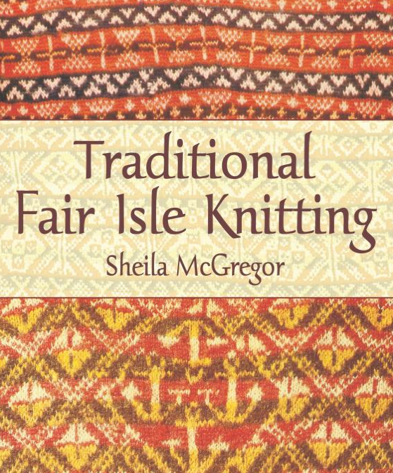 Traditional Fair Isle Knitting by Sheila McGregor