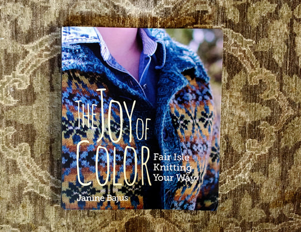 The Joy of Color: Fair Isle Knitting Your Way by Janine Bajus