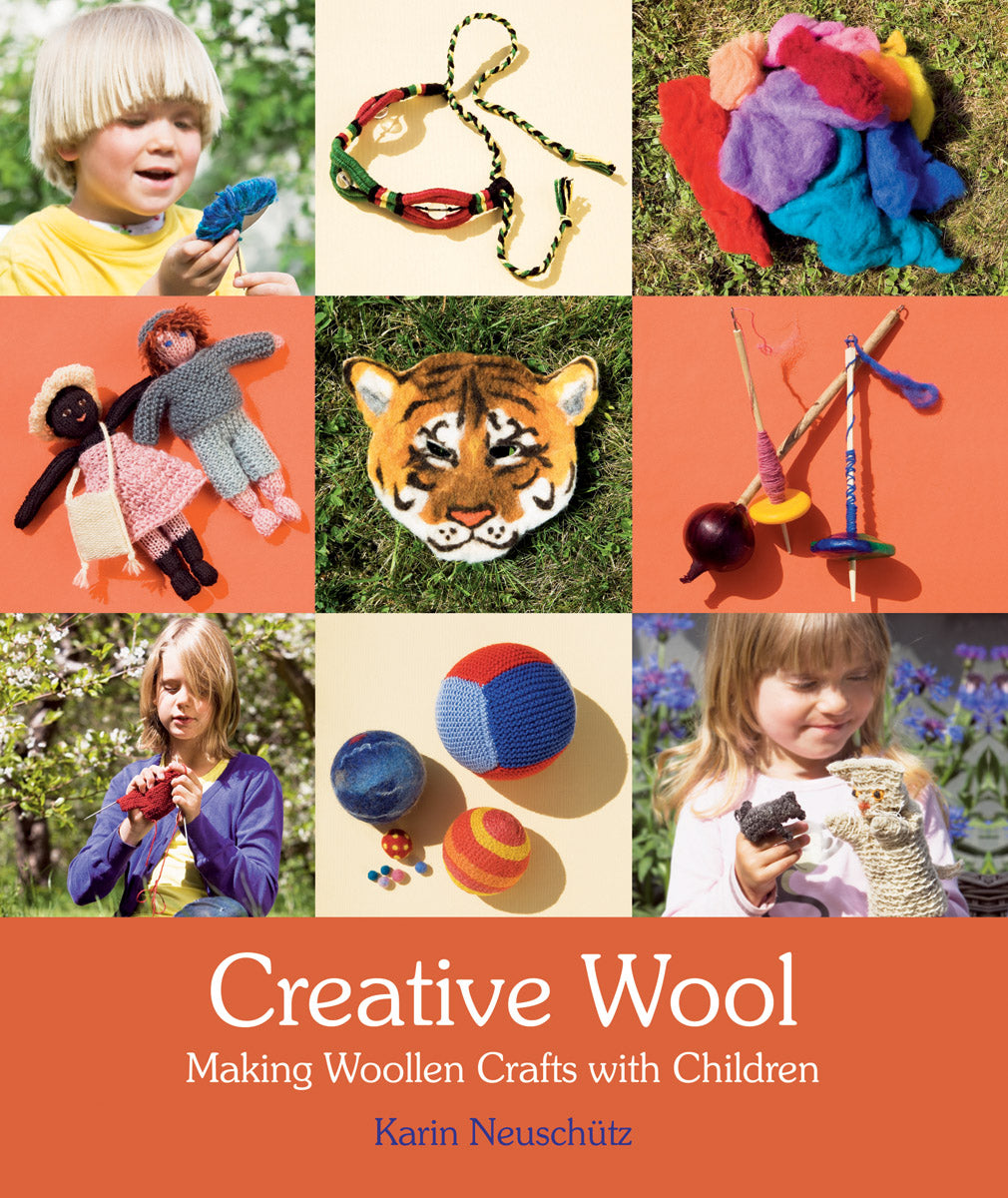 Creative Wool Making Woollen Crafts with Children by Karin Neuschütz