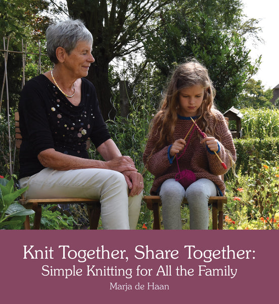 Knit Together, Share Together Simple Knitting for All the Family by Marja de Haan