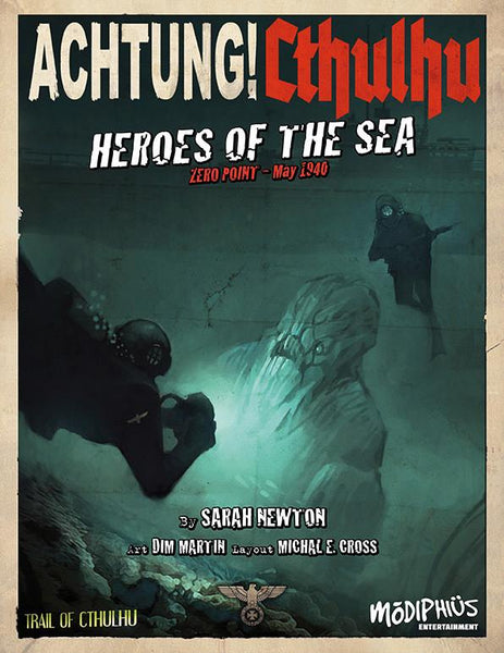 Achtung! Cthulhu - Zero Point - Heroes of the Sea - Trail of Cthulhu - PDF - Modiphius Entertainment