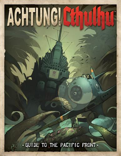 Achtung! Cthulhu - Guide to the Pacific Front - PDF