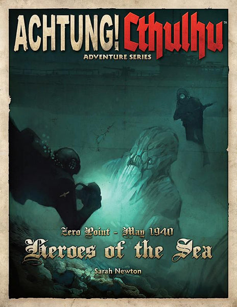 Achtung! Cthulhu - Zero Point - Heroes of the Sea - Revised Edition Print & PDF Bundle