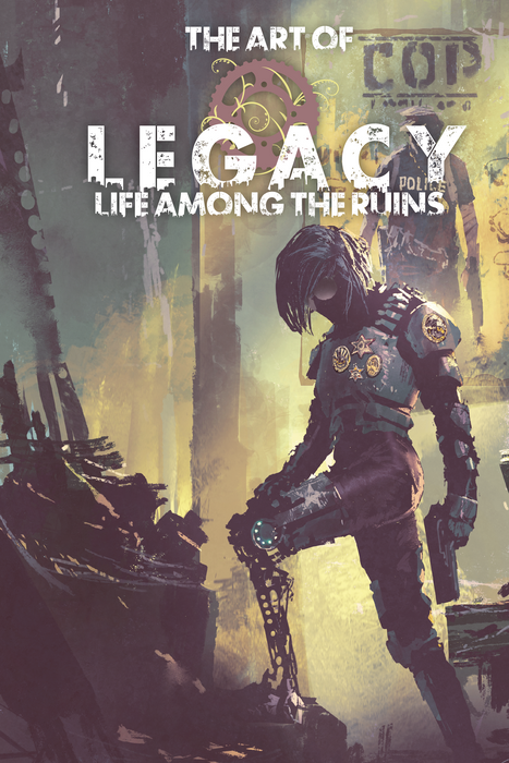 The Art of Legacy: Life Among the Ruins - PDF - Modiphius Entertainment