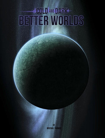 Cold and Dark: Better Worlds - PDF - Modiphius Entertainment